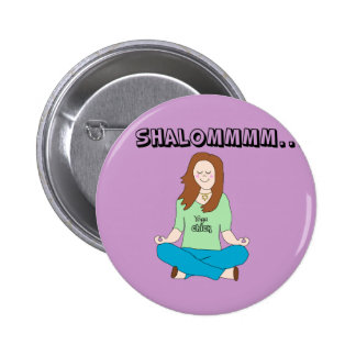 Funny Jewish Yoga Chick Shalommm Pinback Buttons