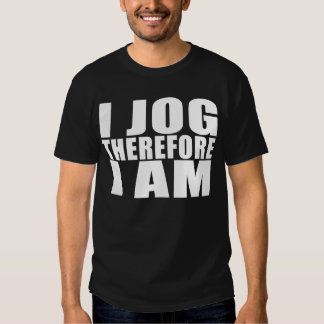 Funny Joggers Quotes Jokes I Jog Therefore I am T-shirt