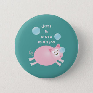 Funny Just Five More Minutes Dream Big Sleepy Pig 6 Cm Round Badge