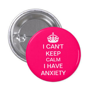 Funny Keep Calm and Carry On Anxiety Spoof Pink 3 Cm Round Badge