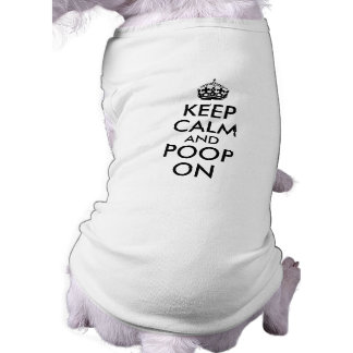 Funny Keep Calm and Poop On Dog T Shirt Template