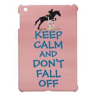 Funny Keep Calm & Don't Fall Off Horse iPad Mini Case