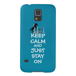 Funny Keep Calm & Just Stay On Horse Galaxy S5 Case