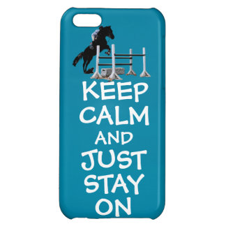 Funny Keep Calm & Just Stay On Horse iPhone 5C Cover