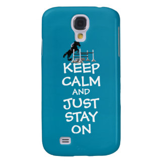 Funny Keep Calm & Just Stay On Horse Samsung Galaxy S4 Cases