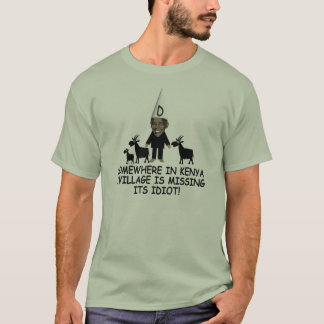 Funny Kenyan village idiot anti Obama T-Shirt