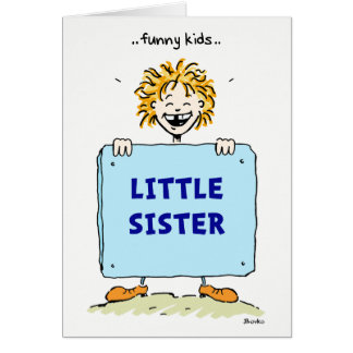 Funny Kids Little Sister Greeting Card