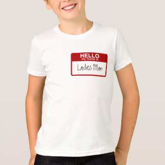 Funny Kids T-Shirt, Hello My Name is Ladies Man T-Shirt