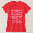 Funny Kindergarten School Teacher Appreciation T-Shirt