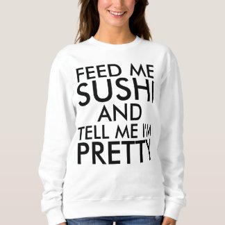 FUNNY LADIES T-SHIRTS, FEED ME SUSHI SWEATSHIRT