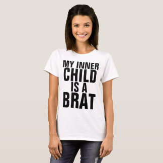 Funny ladies T-shirts, MY INNER CHILD IS A BRAT T-Shirt
