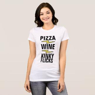 Funny Ladies t-shirts, PIZZA WINE KINKY FLICKS T-Shirt