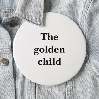 """Funny Large Round Button """"The golden child"""""""