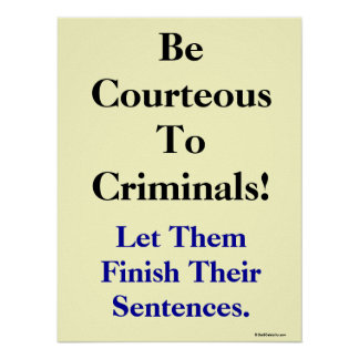 Funny Law and Crime Slogan Poster