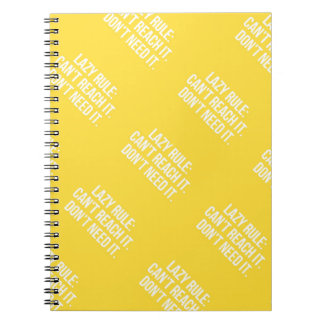 FUNNY LAZY RULE CAN'T REACH IT DON'T NEED IT LAUGH NOTEBOOKS