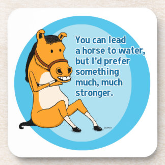 Funny Lead a Horse to Water Beverage Coasters