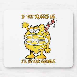 Funny Lemon-If you squeeze me I'll be your... Mouse Pad