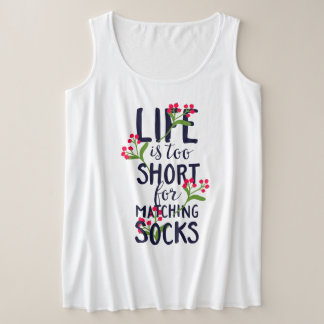 Funny Life is Too Short for Matching Socks Plus Size Tank Top