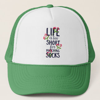 Funny Life is Too Short for Matching Socks Trucker Hat