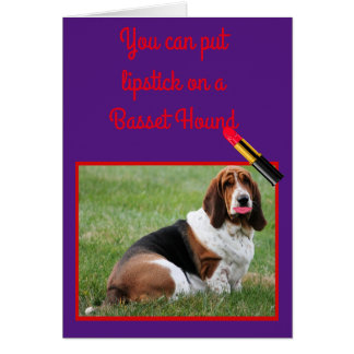 "Funny ""Lipstick on a Basset Hound"" Birthday Card"