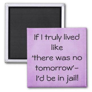 Funny live like no tomorrow quote fridge magnet