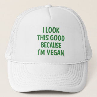 Funny Look This Good  Vegan Quote Vegetarian Trucker Hat