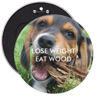 Funny Lose Weight Eat Wood Puppy 6 Cm Round Badge