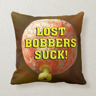 Funny LOST BOBBERS SUCK! Cushion