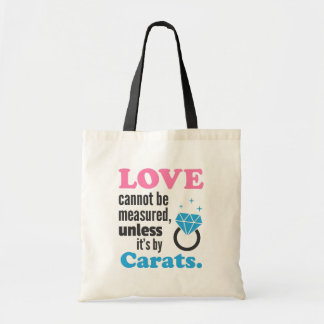 Funny, Love cannot be measured, Diamond Ring Budget Tote Bag