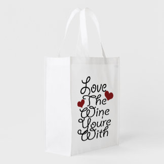 Funny Love The Wine You Are With Reusable Grocery Bag