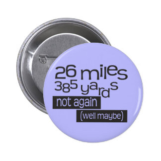 Funny Marathon 26 miles 385 yards Pinback Buttons