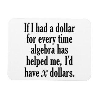 Funny Math/Algebra Quote - I'd have x dollars Rectangular Photo Magnet