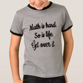 funny math is hard get over it funny math shirt