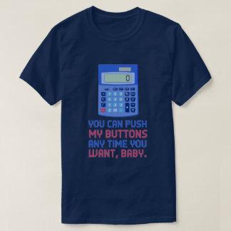 Funny Math Nerd Calculator Push My Buttons Joke T-Shirt