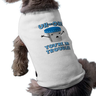 Funny Medical You're In Trouble Sleeveless Dog Shirt