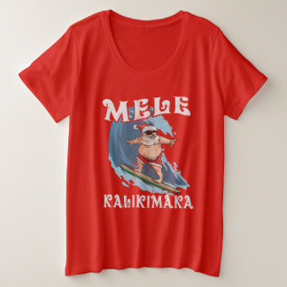 Funny Mele Kalikimaka Santa Surfing Christmas Shir Plus Size T-Shirt