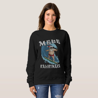 Funny Mele Kalikimaka Santa Surfing Christmas Shir Sweatshirt