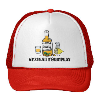 Funny Mexican Foreplay Trucker Hat