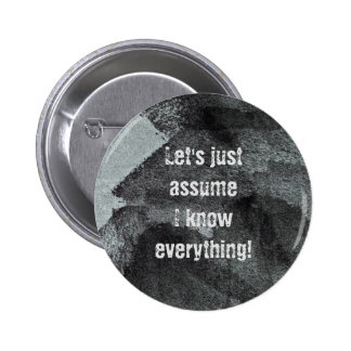 Funny modern unique style quote art 6 cm round badge