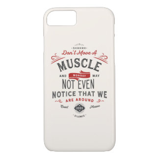 Funny Monday Morning Quote iPhone 8/7 Case