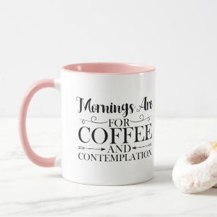 Morning're Mug Funny Contemplation Coffee For And clKT1FJ