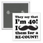 Funny Moustache 40th Birthday Button