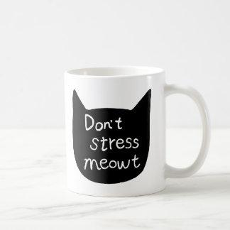 Funny Mug for Cat lovers Don't stress meowt Mug