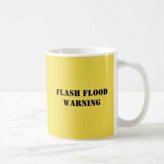 "Funny Mug Reads ""FLASH FLOOD WARNING"""