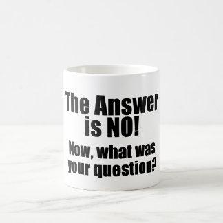 Funny Mug: The Answer is NO Coffee Mug