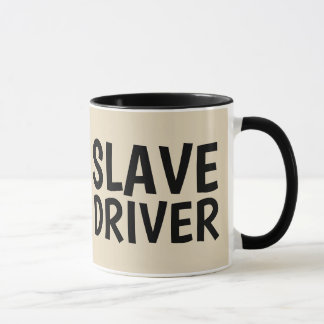 Funny Mugs for BOSS, SLAVE DRIVER