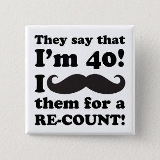 Funny Mustache 40th Birthday 15 Cm Square Badge