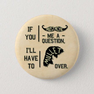 Funny Mustache Question Mullet Joke Pun 6 Cm Round Badge
