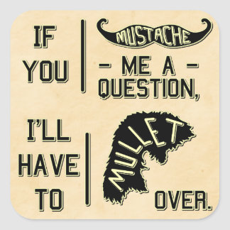 Funny Mustache Question Mullet Joke Pun Square Sticker