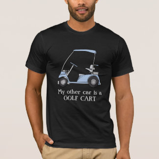 """Funny """"My other car is a golf cart"""" T-Shirt"""